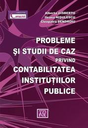 Probleme si studii de caz privind contabilitatea institutiilor publice