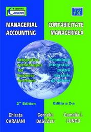 Contabilitate manageriala. Tehnologii integrative pentru deciziile de afaceri