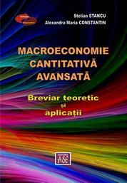 Macroeconomie cantitativa avansata. Breviar teoretic si aplicatii