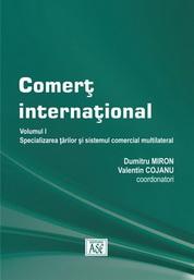Comert international. Volumul I – Specializarea tarilor si sistemul comercial multilateral
