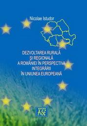 Dezvoltarea rurala si regionala a Romaniei in perspectiva integrarii in Uniunea Europeana