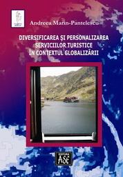 Diversificarea si personalizarea serviciilor turistice in contextul globalizarii