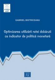 Optimizarea utilizarii ratei dobanzii ca indicator de politica monetar�