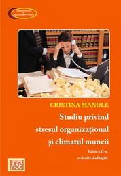 Studiu privind stresul organizational si climatul muncii (Editia a doua, revizuita si adaugita)