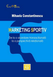Marketing sportiv: de la o abordare tranzactionala la o perspectiva relationala