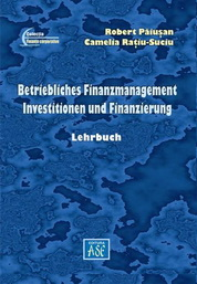Betriebliches finanzmanagement. Investitionen und finanzierung (Managementul financiar al intreprinderii. Investitii si finantare)