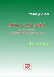 Manual de limba romana. Limbaj specializat pentru stiinte biologice si biomedicale: ANATOMIE