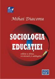 Sociologia educatiei. Editia a doua, revazuta si adaugita