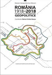 România 1918-2018. Un secol de framantari geopolitice