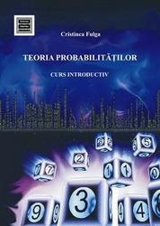 Teoria probabilitatilor. Curs introductiv