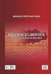Educatie si libertate : repere institutionale ale dezvoltarii