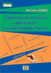 Organizarea si exercitarea auditului intern la nivelul institutiilor bancare