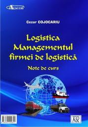 Logistica. Managementul firmei de logistica. Note de curs