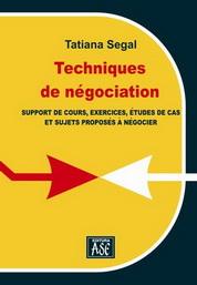 Techniques de negociation. Support de cours, exercices, etudes de cas et sujets proposes à negocier