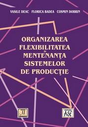 Organizarea, flexibilitatea si mentenanta sistemelor de productie