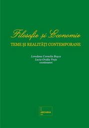 Filosofie si Economie. Teme si realitati contemporane