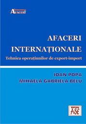 Afaceri internationale. Tehnica operatiunilor de export-import