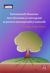 Instrumentele financiare intre diversitate si convergenta in practica internationala si nationala