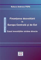Finantarea dezvoltarii in Europa Centrala si de Est. Cazul investitiilor straine directe