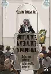 Spiritualitate, materialitate si proprietate. Cultura mea, cultura ta, cultura noastra, cultura lor