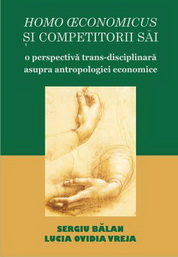 Homo œconomicus si competitorii sai. O perspectiva trans-disciplinara asupra antropologiei economice