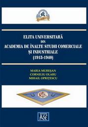 Elita universitara din Academia de Inalte Studii Comerciale si Industriale (1913-1940)