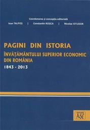 Pagini din istoria invatamantului superior economic din Romania. 1843-2013