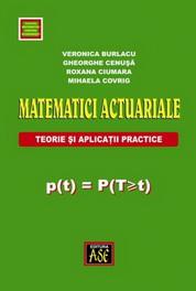 Matematici actuariale. Teorie si aplicatii practice