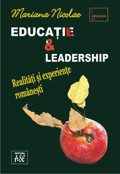 Educatie si leadership. Realitati si experiente romanesti