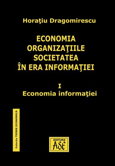 Economics, organizations, society in the era of information. Vol I. Information Economy