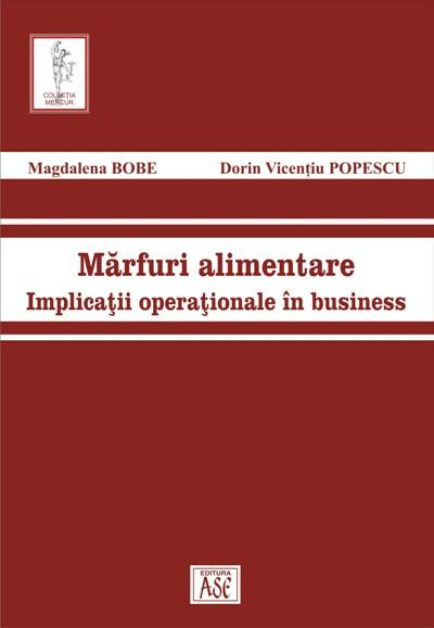 Marfuri alimentare. Implicatii operationale in business