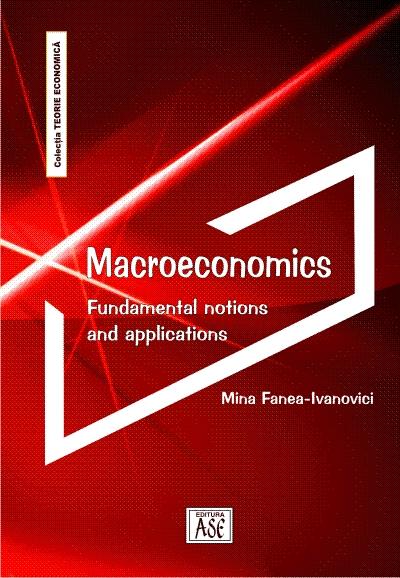 Macroeconomics. Fundamental notions and applications