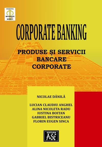 Corporate banking. Corporate banking products and services