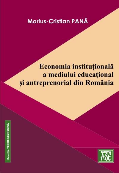 Economia institutionala a mediului educational si antreprenorial din Romania