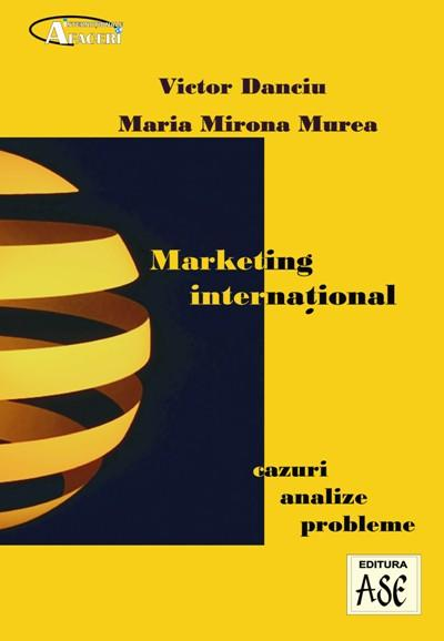 Marketing international. Cazuri, analize, probleme