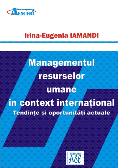 Managementul resurselor umane in context international. Tendinte si oportunitati actuale