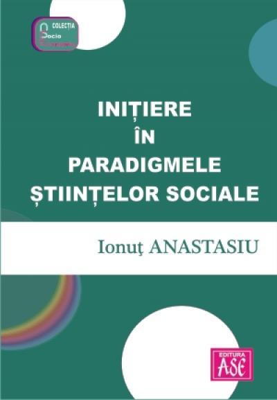 Initiere in paradigmele stiintelor sociale
