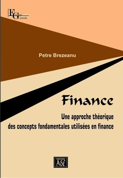 Finance. A theoretical approach to fundamental concepts used in finance