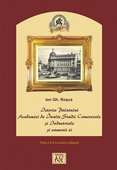 Istoria Palatului Academiei de Inalte Studii Comerciale si Industriale si oamenii ei