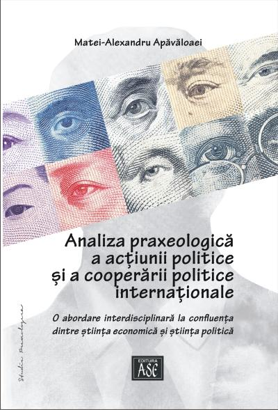 The praxeological analysis of political action and international cooperation. An interdisciplinary approach at the confluence between economic science and political science