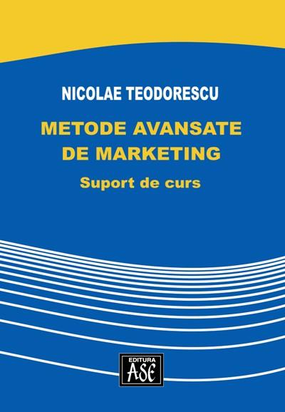 Metode avansate de marketing. Suport de curs