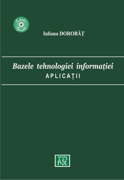 Bazele tehnologiei informatiei. Aplicatii