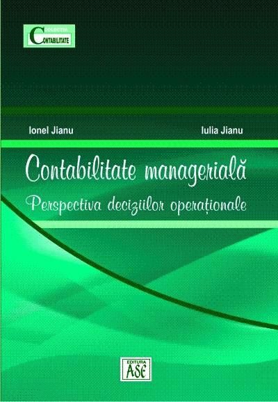 Contabilitate manageriala. Perspectiva deciziilor operationale