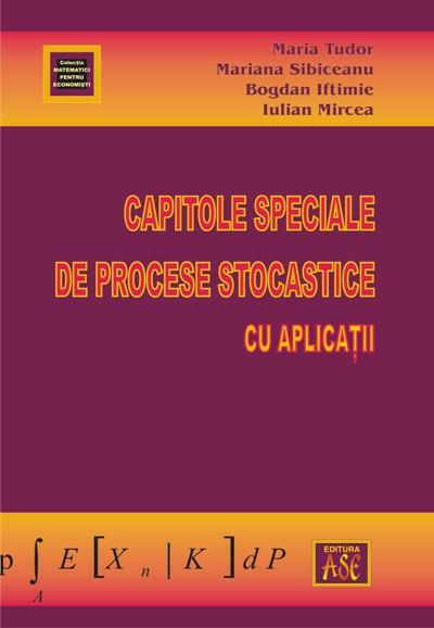 Special Chapters of Stochastic Processes and Applications