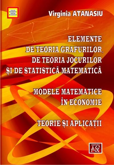 Elements of graph theory, game theory and mathematical statistics. Mathematical models in economics. Theory and Applications