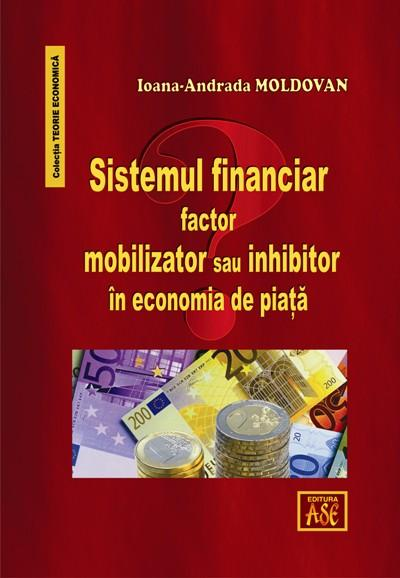 Financial system, mobilizing or inhibitory factor in the market economy?