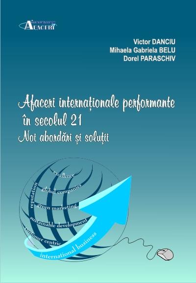 Afaceri internationale performante in secolul 21. Noi abordari si solutii