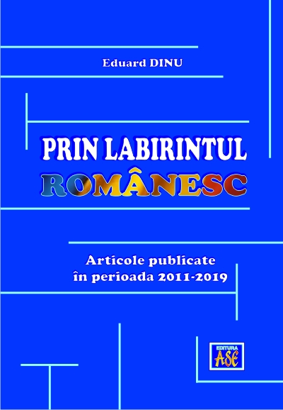 By the Romanian labyrinth. Articles published between 2011-2019