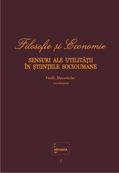 Filosofie si Economie. Vol. 3. Sensuri ale utilitatii in stiintele socioumane