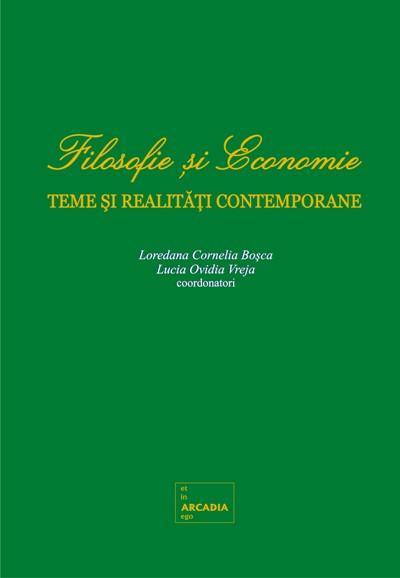 Filosofie si Economie. Vol. 1. Teme si realitati contemporane